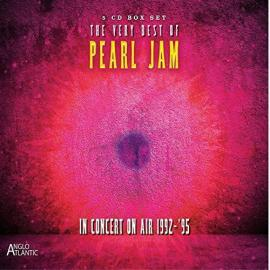 The Very Best Of Pearl Jam: In Concert On Air 1992-1995 - Pearl Jam