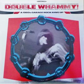 Double Whammy! A 1960's Garage Rock Rave-Up - Various