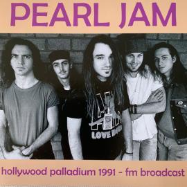 Live At The Hollywood Palladium 1991 - FM Broadcast  - Pearl Jam