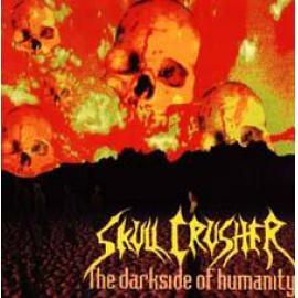The Darkside Of Humanity - Skull Crusher