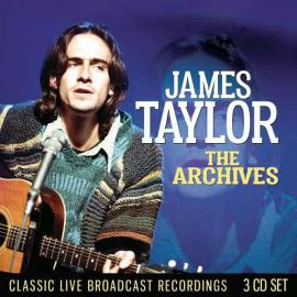 The Archives: Classic Live Broadcast Recordings - James Taylor