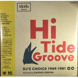 Kickin Presents Hi Tide Groove (DJ's Choice 1969-1981) - Various