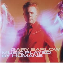 Music Played By Humans - Gary Barlow