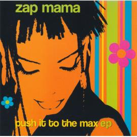 Push It To The Max EP - Zap Mama