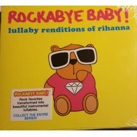 Rockabye Baby! Lullaby Renditions Of Rihanna - Andrew Bissell