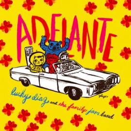 Adelante - Lucky Diaz And The Family Jam Band