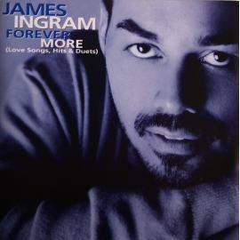 Forever More (Love Songs, Hits & Duets) - James Ingram