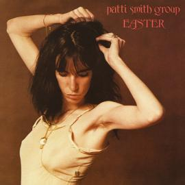 Easter - Patti Smith Group