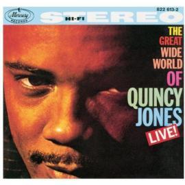 The Great Wide World Of Quincy Jones: Live! - Quincy Jones
