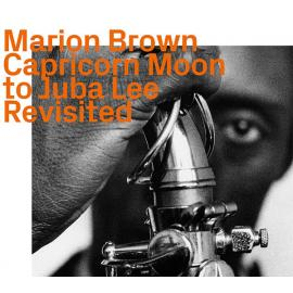 Capricorn Moon To Juba Lee Revisited - Marion Brown