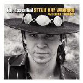 The Essential Stevie Ray Vaughan & Double Trouble - Stevie Ray Vaughan & Double Trouble