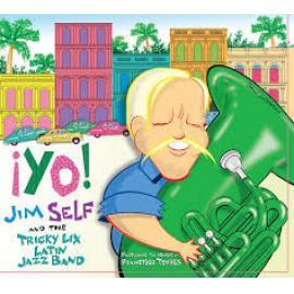 Yo! - Jim Self And The Tricky Lix Latin Jazz Band