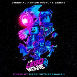 The LEGO Movie 2: The Second Part (Original Motion Picture Score) - Mark Mothersbaugh