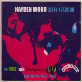 Sixty Years On: The NEMS, Spin, Parlophone, Jam & Cherokee Recordings 1966-1978 - Hayden Wood