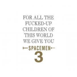 For All The Fucked-Up Children Of This World We Give You Spacemen 3 - Spacemen 3