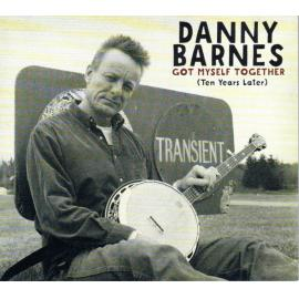 Got Myself Together (Ten Years Later) - Danny Barnes