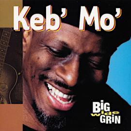 Big Wide Grin - Keb Mo