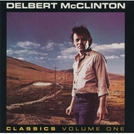 Classics Volume One - Delbert McClinton