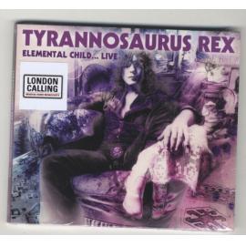 Elemental Child... Live - Tyrannosaurus Rex