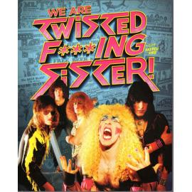 We Are Twisted F*cking Sister! - Twisted Sister