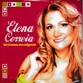 Não Há Homens Como Antigamente - Elena Correia
