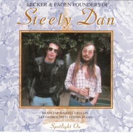 Spotlight On Becker & Fagan: Founders Of Steely Dan - Steely Dan