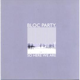 So Here We Are - Bloc Party