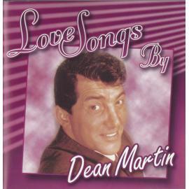 Love Songs By Dean Martin - Dean Martin