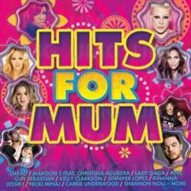 Maroon 5,Lady Gaga,Pink,Kelly Clarkson,Rihanna,Nicki Minaj..- -HITS FOR MUM -