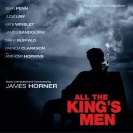 All The King's Men (Original Motion Picture Soundtrack) - James Horner