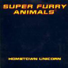 Hometown Unicorn - Super Furry Animals