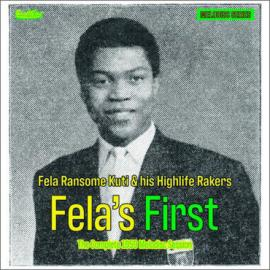 Fela's First - The Complete 1959 Melodisc Session - Fela Ransome-Kuti & The Highlife Rakers
