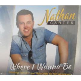 Where I Wanna Be - Nathan Carter Moore