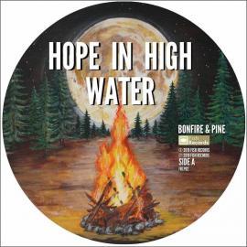 BONFIRE & PINE RSD 2020-HOPE IN HIGH WATER -