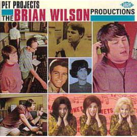 Pet Projects: The Brian Wilson Productions - Various Production