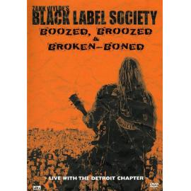 Boozed, Broozed & Broken-Boned: Live With The Detroit Chapter - Black Label Society