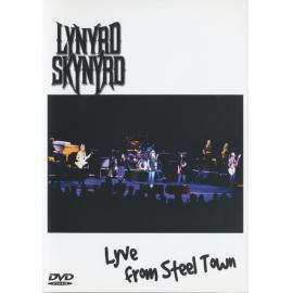 Lyve From Steel Town - Lynyrd Skynyrd