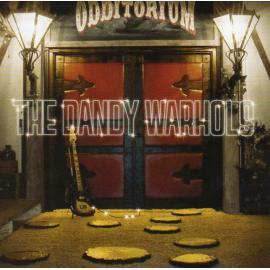 Odditorium Or Warlords Of Mars - The Dandy Warhols