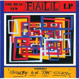 The Real New Fall LP (Formerly 'Country On The Click') - The Fall