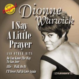 I Say A Little Prayer And Other Hits - Dionne Warwick