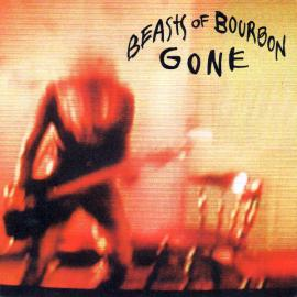 Gone - The Beasts Of Bourbon
