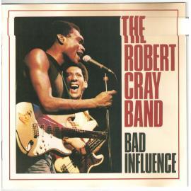 Bad Influence - The Robert Cray Band