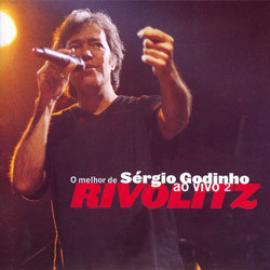 Rivolitz: O Melhor De Sérgio Godinho Ao Vivo 2 - Sérgio Godinho