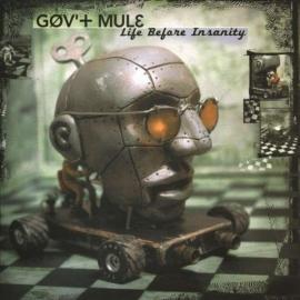 Life Before Insanity - Gov't Mule