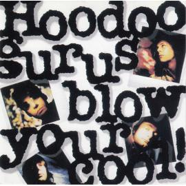 Blow Your Cool! - Hoodoo Gurus