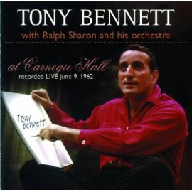 Tony Bennett At Carnegie Hall: Recorded Live  June 9, 1962 - Tony Bennett