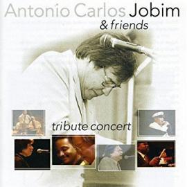 Antonio Carlos Jobim & Friends - Tribute Concert  - Antonio Carlos Jobim