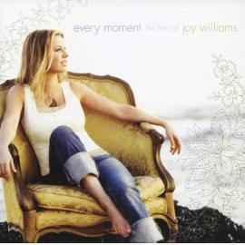 Every Moment: The Best of Joy Williams - Joy Williams