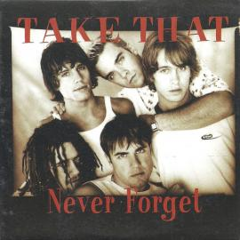 Never Forget - Take That