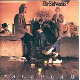 Tallulah (Expanded Edition) - The Go-Betweens
